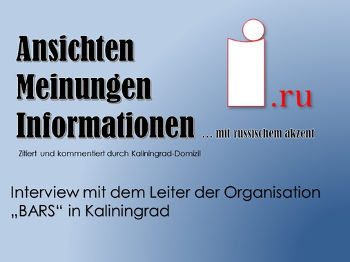 "Interview mit dem Leiter der Organisation ""BARS"" in Kaliningrad"