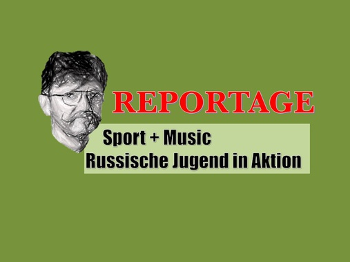 Sport + Music – Russische Jugend in Action